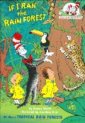 Cat in the Hat's LEarning Library: If I Ran the Rain Forest, The