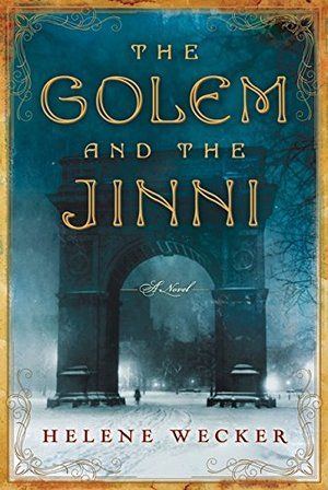 Golem and the Jinni: A Novel, The