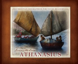 Athanasius: Christian Biographies for Young Readers