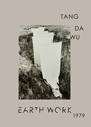Earth Work 1979 - Tang Da Wu