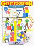 Get It Together: Math Problems for Groups, Grades 4-12