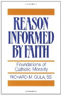 Reason Informed by Faith: Foundations of Catholic Morality