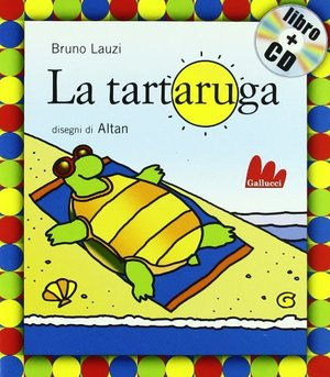 La tartaruga. Ediz. illustrata. Con CD Audio