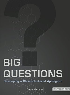 Big Questions - Teen Bible Study Leader Kit: Developing a Christ-Centered Apologetic