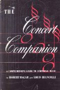 Concert Companion: A Comprehensive Guide to Symphonic Music, The