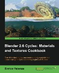 Blender 2.6 Cycles:Materials and Textures Cookbook