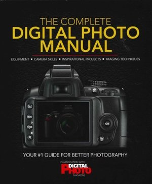 Complete Digital Photo Manual, The