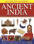 Hands-On History! Ancient India: Discover the Rich Heritage of the Indus Valley and the Mughal Empire, with 15 Step-by-Step Projects and 340 Pictures