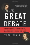 Great Debate: Edmund Burke, Thomas Paine, and the Birth of Right and Left, The