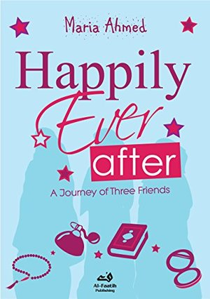 Happily Ever After: A Journey of Three Friends