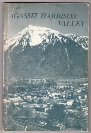 Agassiz Harrison Valley, The