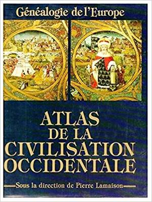 Atlas de la Civilisation occidentale. Généalogie de l'Europe