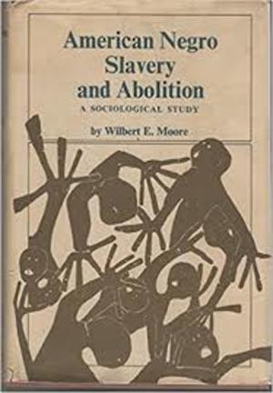 American Negro Slavery and Abolition: a sociological study