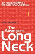 Stranger's Long Neck: How to Deliver What Your Customers Really Want Online, The