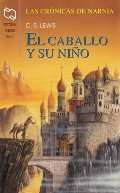 El Caballo Y Su Nino / The Horse and His Boy (Chronicles of Narnia) (Spanish Edition)