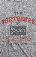 Doctrines of Grace: Student Edition, The