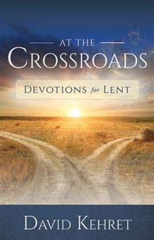 At The Crossroads - Devotions for Lent