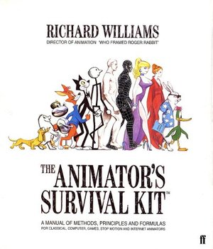 Animator's Survival Kit: A Manual of Methods, Principles and Formulas for Classical, Computer, Games, Stop Motion and Internet Animators, The