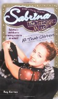 All That Glitters (Sabrina the Teenage Witch, Book 12)