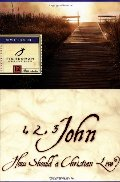 1, 2, 3 John: How Should a Christian Live? (Fisherman Bible Study guides)