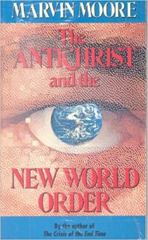 Antichrist and the New World Order, The