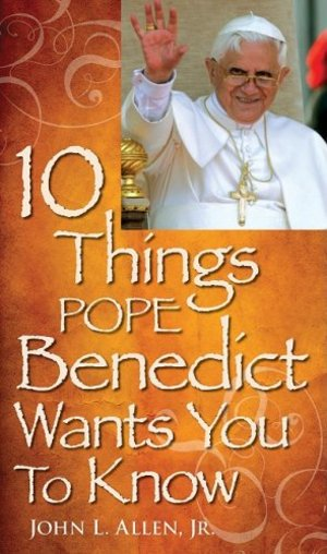 10 Things Pope Benedict XVI Wants You to Know