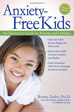 Anxiety-Free Kids: An Interactive Guide for Parents and Children (2nd ed.)