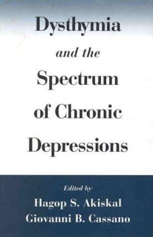 Dysthymia and the Spectrum of Chronic Depressions