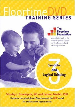 FloortimeDVD Training Series. Set 3: Symbolic and Logical Thinking