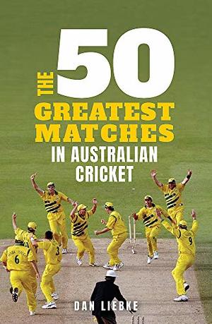 50 Greatest Matches in Australian Cricket, The