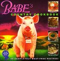 Babe's Country Cookbook: 80 Completely Meat-Free Recipes from the Farm