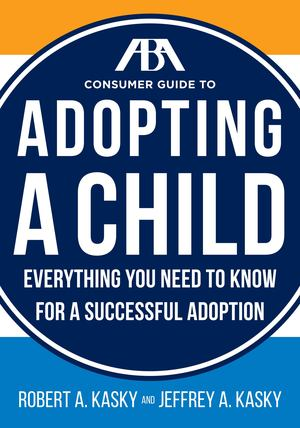 ABA Consumer Guide to Adopting a Child, The