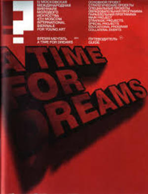 4th Moscow International Biennale for Young Art: A TIME FOR DREAMS (BIE 232)