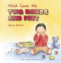 Allah Gave Me: Two Hands and Feet (Allah the Maker)