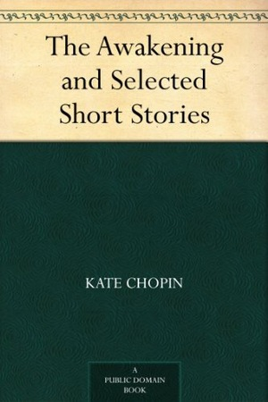 Awakening and Selected Short Stories, The