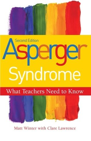 Asperger Syndrome, Second Edition: What Teachers Need to Know