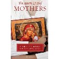 Ascetic Lives of Mothers, a Prayer Book for Orthodox Moms, The