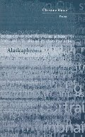 Alaskaphrenia (New Issues Poetry & Prose)