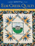 Elm Creek Quilts : Quilt Projects Inspired by the Elm Creek Quilts Novels