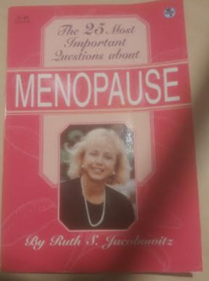 25 Most Important Questions about Menopause, The