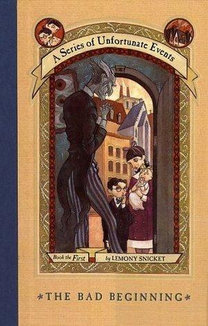 Bad Beginning (A Series of Unfortunate Events, Book 1), The