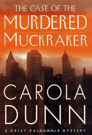 Case of the Murdered Muckraker (Daisy Dalrymple Mysteries, No. 10), The