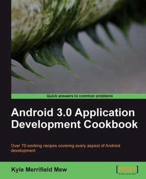 Android 3. 0 Application Development Cookbook