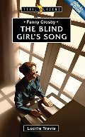 Fanny Crosby: The Blind Girl's Song - J BIO CRO