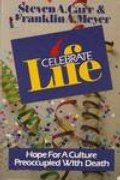 Celebrate Life: Hope for a Culture Preoccupied With Death