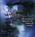 Tao of Watercolor: A Revolutionary Approach to the Practice of Painting (Zen of Creativity), The