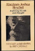 Abraham Joshua Heschel: Exploring His Life and Thought