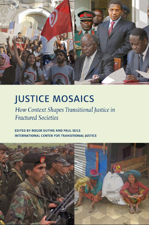 JUSTICE MOSAICS How Context Shapes Transitional Justice in Fractured Societies