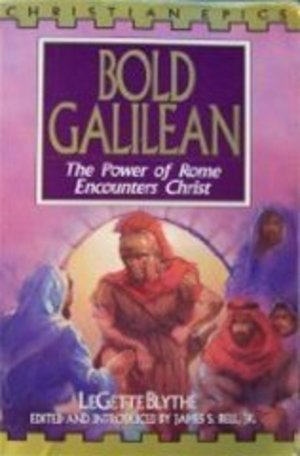 Bold Galilean: The Power of Rome Encounters Christ