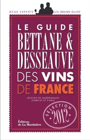 Le Guide Bettane & Desseauve des vins de France (French Edition)